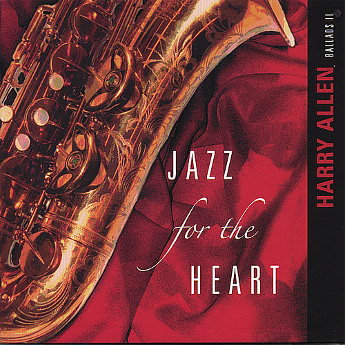 Jazz for the Heart by Harry Allen