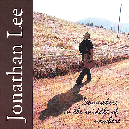 Somewhere in the Middle of Nowhere by Jonathan Lee