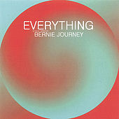 EVERYTHING (Single Version) by Bernie Journey