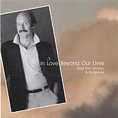 In Love Beyond Our Lives by Noel Paul Stookey