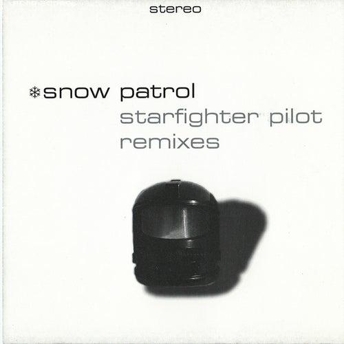 Starfighter Pilot - Remixes by Snow Patrol