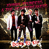 Down To Kill by Johnny Thunders