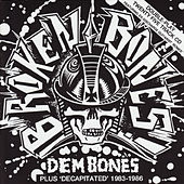 Dem Bones/Decapitated by Broken Bones