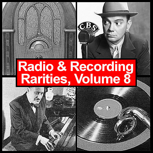 Radio & Recording Rarities, Volume 8 von Various Artists