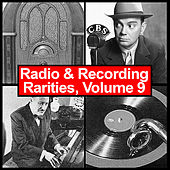 Radio & Recording Rarities, Volume 9 by Various Artists
