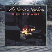 Michigan Wind by The Raisin Pickers