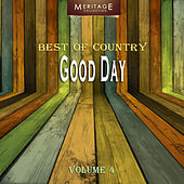 Meritage Best of Country: Good Day, Vol. 4 by Various Artists
