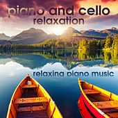 Piano and Cello Relaxation by Relaxing Piano Music