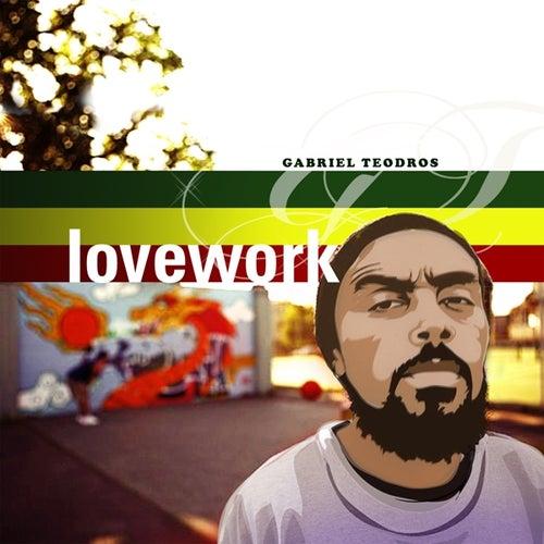 Lovework by Gabriel Teodros