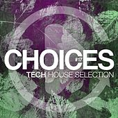 Choices #17 (Tech House Selection) by Various Artists
