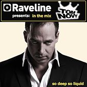 Raveline Pres. In The Mix: So Deep, So Liquid by Various Artists