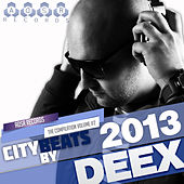 City Beats 2013 By Deex - The Compilation, Vol. 2 by Various Artists