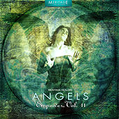 Meritage Healing: Angels (Empower), Vol. 11 by Various Artists