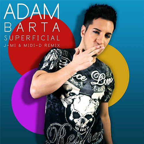 Superficial (J-Mi & Midi-D Remix) by Adam Barta