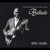 Retrospective, Vol. 2: Ballads by Eric Essix