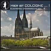 Hier Ist Cologne...! German Electronic Underground Vol. 4 by Various Artists