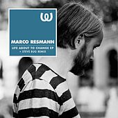 Life About To Change EP by Marco Resmann