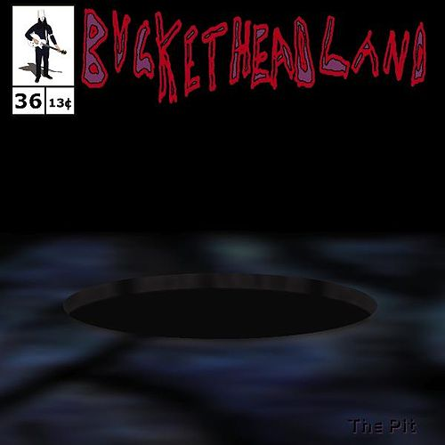 The Pit by Buckethead