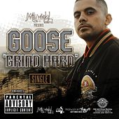 Grind Hard - Single by Goose