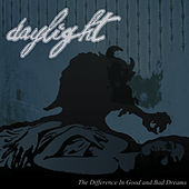 The Difference In Good And Bad Dreams by Daylight