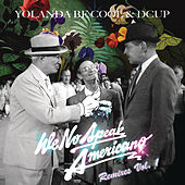 We No Speak Americano (Yolanda Be Cool vs. DCUP) (Remixes Vol. 1) by Yolanda Be Cool