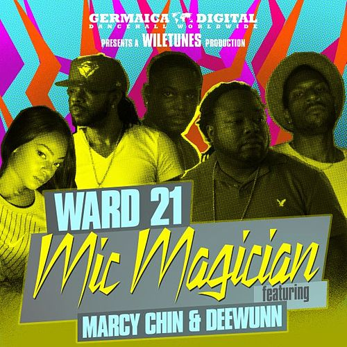 Mic Magician (feat. Marcy Chin & DeeWunn) by Ward 21
