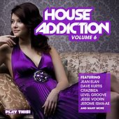 House Addiction, Vol. 6 by Various Artists