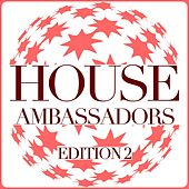 House Ambassadors - Edition 2 by Various Artists