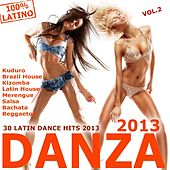 Danza 2013!, Vol. 2 (Kuduro, Bachata, Salsa, Kizomba, Reggaeton, Cubaton, Merengue, Mambo, Urban Latin) by Various Artists