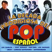 La Decada Prodigiosa del Pop Español by Various Artists