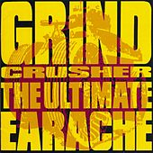 Grindcrusher (The Ultimate Earache) by Various Artists