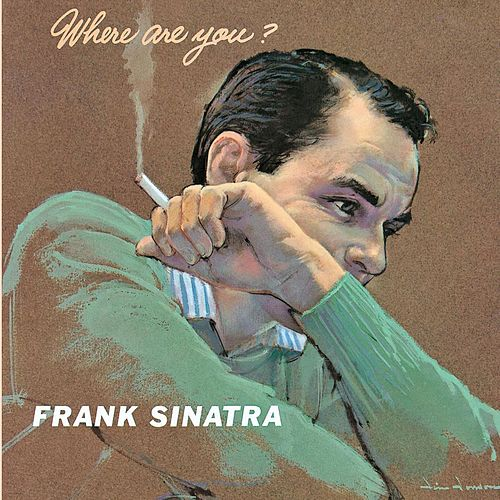 Where Are You? by Frank Sinatra