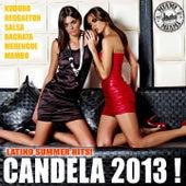 Candela 2013! Latino Summer Hits! (Kuduro, Salsa, Bachata, Merengue, Reggaeton, Mambo, Cubaton, Dembow, Bolero, Cumbia) by Various Artists