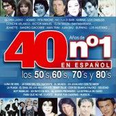40 Años de No. 1 en Español : Los 50's, 60's, 70's y 80's by Various Artists