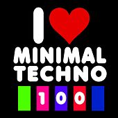 I Love Minimal Techno 100 by Various Artists