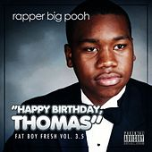 Fat Boy Fresh Volume 3.5: Happy Birthday Thomas (Deluxe Edition) by Rapper Big Pooh
