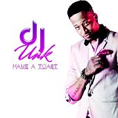 Have A Toast (feat. Louis Rocc) - Single by DJ Unk
