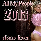 All My People (2013) by Disco Fever