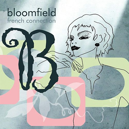 French Connection by Bloomfield