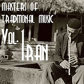 Masters of Traditional Music, Vol.1 (Persian Music) by Iran