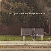 The Way Things Should Be von City Lights