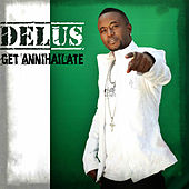 Get Annihailate by Delus