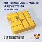 2001 Texas Music Educators Association (TMEA): All-State Mixed Chorus & All-State Women's Chorus by Various Artists