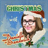 Christmas with Danielle Ate the Sandwich by Danielle Ate the Sandwich