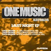 Last Night EP by Lucio Grandi