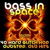 Bass in Space (40 Hard Trip Hop, Dubstep, Glitch, D & B Hits) by Various Artists