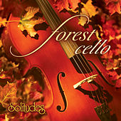 Forest Cello by Dan Gibson's Solitudes