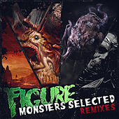 Monsters Selected Remixes by Figure