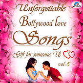 Unforgettable Bollywood Love Songs, Vol. 5 by Various Artists