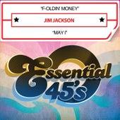 F-Oldin' Money / May I (Digital 45) by Jim Jackson